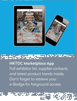 HKTDC Marketplace App Full exhibitor list, supplier contacts and latest product trends inside. Don't forget to retrieve your e-Badge for fairground access
